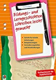 Bildungs- und Lerngeschichten schreiben leicht gemacht: Schritt für Schritt-Anleitungen, Beispielvorlagen, Formulierungshilfen und Kreativübungen (Textwerkstatt für Erzieherinnen)