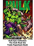 Review: Hulk Epic Collection The Hulk Must Die Trade Paperback Book