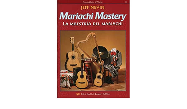 Amazon.com: Nevin - Mariachi Mastery, for Guitar. Edited by Sanchez. w CD: Books
