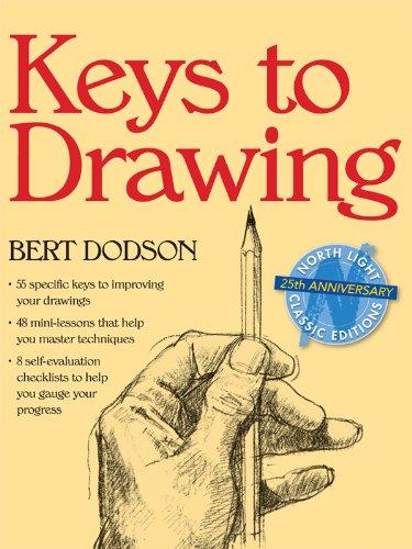 Keys To Drawing Bert Dodson 0035313302206 Amazon Com Books