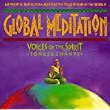 Global Meditation, Vol. 1: Chant - Voices Of The Spirit