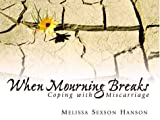 When Mourning Breaks, Melissa S. Hanson, 0819217573