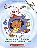 Cuando Sea Grande/when I Grow Up (Rookie Espanol) (Spanish Edition)