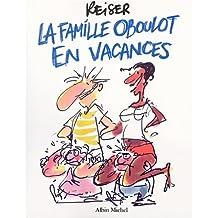 FAMILLE OBOULOT EN VACANCES (LA)