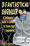 img - for The Fantastical Engineer: A Thrillseeker's Guide To Careers In Theme Park Engineering book / textbook / text book