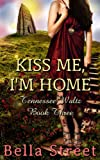 Kiss Me, I'm Home (Tennessee Waltz Book 3)