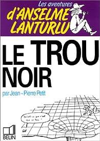 Le trou noir par Jean-Pierre Petit