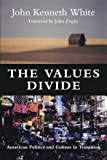 The Values Divide: American Politics and Culture in Transition