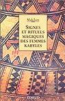 Signes et Rituels magiques des femmes Kabyles par Makilam