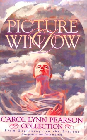 Picture Window: A Carol Lynn Pearson Collection : From Beginnings to the Present
