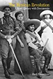 The Mexican Revolution: A Brief History with Documents (Bedford Series in History and Culture)