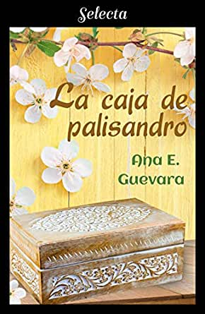 La caja de palisandro eBook: Guevara, Ana E.: Amazon.es: Tienda Kindle