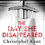 The Day She Disappeared | Christobel Kent