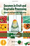 img - for Enzymes in Fruit and Vegetable Processing: Chemistry and Engineering Applications book / textbook / text book