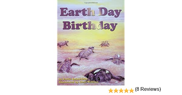 Earth Day Birthday (Sharing Nature With Children Book): Chad ...