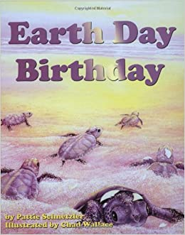 Earth Day Birthday Sharing Nature With Children Book Chad Wallace Pattie L Schnetzler 9781584690535 Amazon Books