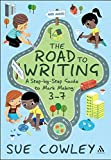 The Road to Writing: A Step-By-Step Guide to Mark Making: 3-7