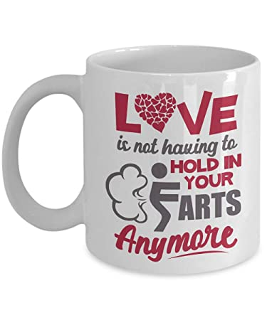 Amazoncom Love Is Not Having To Hold In Your Farts Anymore Funny