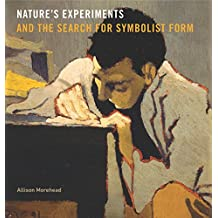 Nature's Experiments and the Search for Symbolist Form (Refiguring Modernism)