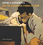 "BOOKS RECEIVED: Allison Morehead, ""Nature's Experiments and the Search for Symbolist Form"" (Penn State UP, 2017)"