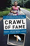 Crawl of Fame: Julie Moss and the Fifteen Feet that Created an Ironman Triathlon Legend