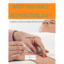 Wrist and Ankle Acupuncture vol. I