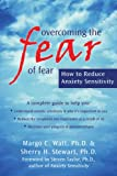 Overcoming the Fear of Fear, Margo C. Watt and Sherry H. Stewart, 1572245581