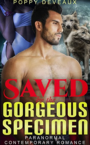 Saved by the Gorgeous Specimen: Paranormal Contemporary Romance