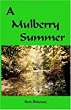 A Mulberry Summer, Reed Blakeney, 1553690923