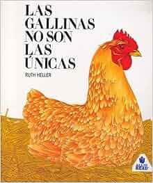Las Gallinas No Son Las Unicas (ISBN 0448415836): Ruth Heller: Amazon