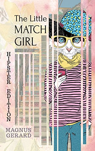The Little Match Girl: Hipster Edition (Match Hipster)