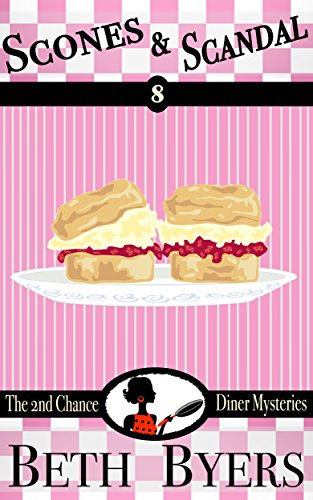 Scones & Scandal: A 2nd Chance Diner Cozy Mystery by [Byers, Beth]