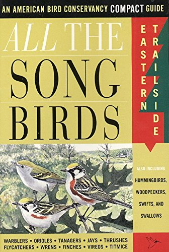 Download All The Songbirds: Eastern Trailside (American Bird Conservancy Compact Guide.) PDF