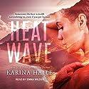 Heat Wave Hörbuch von Karina Halle Gesprochen von: Emma Wilder
