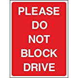 PLEASE DO NOT BLOCK THE DRIVE Sign 200mm x 150mm, Screenprinted on Rigid Plastic by PROFILESIGNS.CO