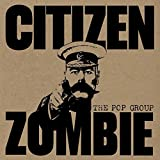Buy The Pop Group Citizen Zombie New or Used via Amazon
