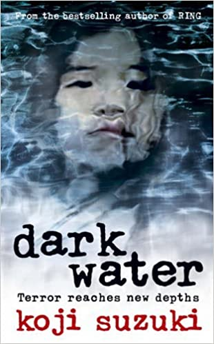 Dark Water by Koji Suzuki (29-Jul-2011)