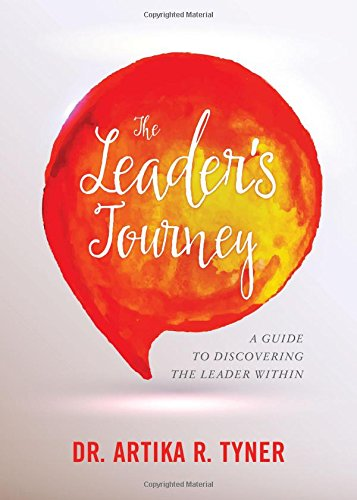 The Leader's Journey: A Guide to Discovering the Leader Within