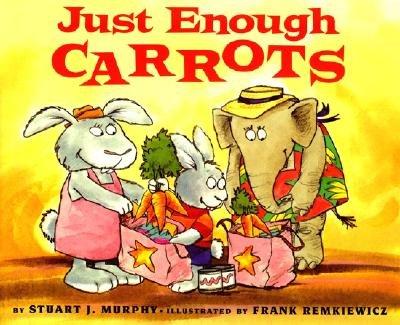 - Just Enough Carrots [MATHSTART JUST ENOUGH CAR]