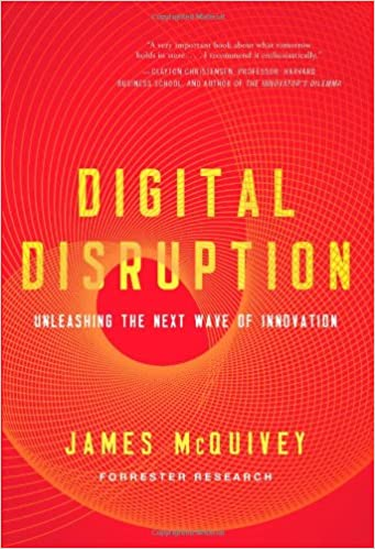 Digital Disruption: Unleashing the Next Wave of Innovation: Amazon ...