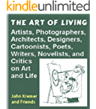 The Art of Living: Quotations from Artists, Photographers, Architects, Designers, Cartoonists, Poets, Writers, Novelists, and Critics on Art and Life (Quotable Books)
