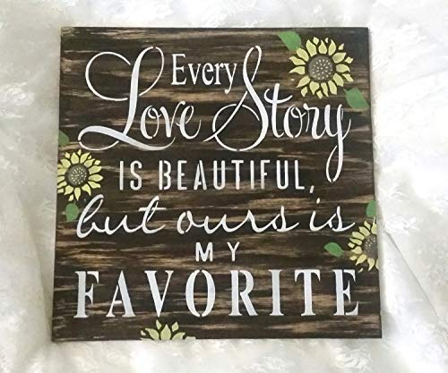 Sunflower Wedding Sign/Every Love Story is Beautiful but Ours is My Favorite/Wooden Anniversary Sign Gift for her Fall Autumn ()