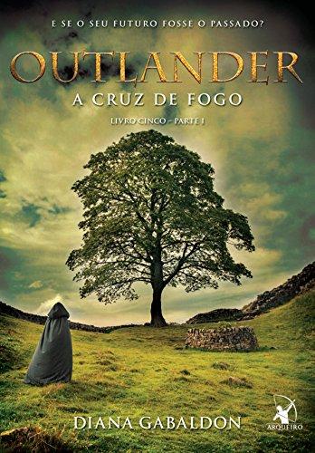 Resultado de imagem para Outlander - A Cruz De Fogo - Livro 5 - DIANA GABALDON