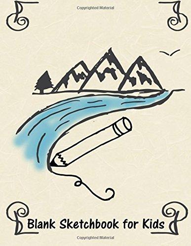 Blank Sketchbook for Kids: Drawing Journal or Notebook for Girls and Boys (Blank Drawing Journals for Kids) (Volume 2)