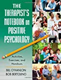 The Therapist's Notebook on Positive Psychology, Bill O'Hanlon and Bob Bertolino, 041588750X