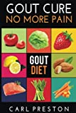 Gout Diet: The Anti-Inflammatory Gout Diet:  50+ Gout Cookbook Videos and Gout Recipes: Pain Free in 30 Days Gout Treatment. (Gout Diet, Gout ... Diet, Gout Handbook, Gout Treatments)
