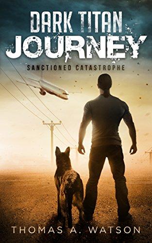 Dark Titan Journey: Sanctioned Catastrophe by [Watson, Thomas A.]