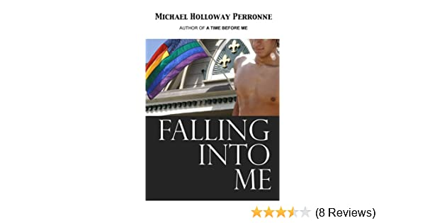 Falling Into Me Kindle Edition By Michael Holloway Perronne