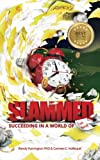 Slammed!: Succeeding in a World of Too Busy