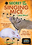 Secret of the Singing Mice... and More!, Ana Maria Rodriguez, 0766029565